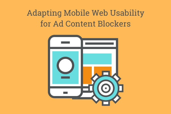Adapting Mobile Web Usability for Ad Content Blockers