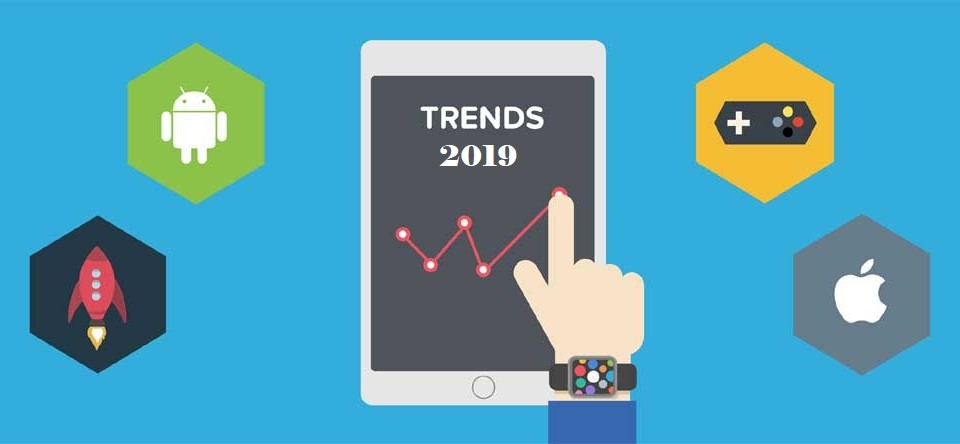 10 Mobile Trends to Keep Up With in 2019 !