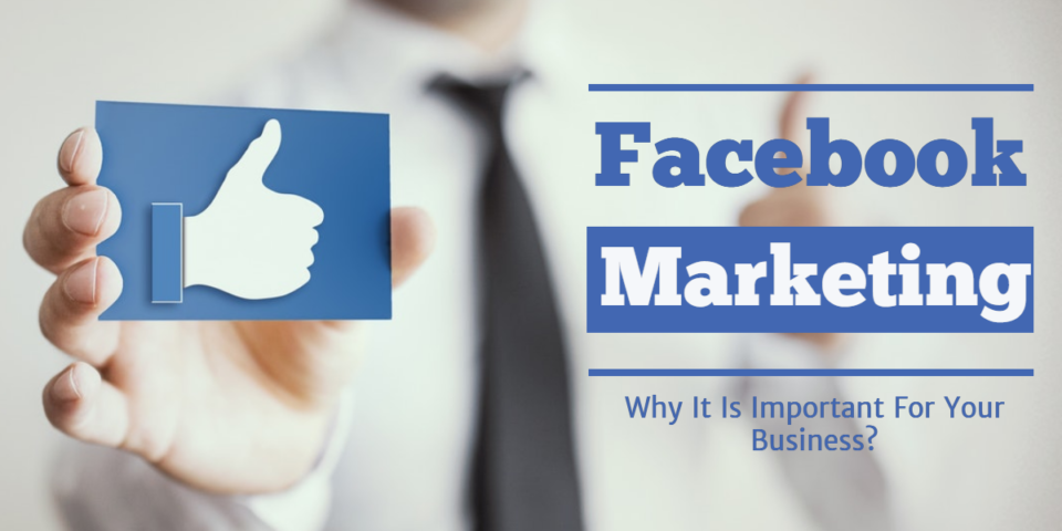 Why Facebook Marketing is important for small Business?