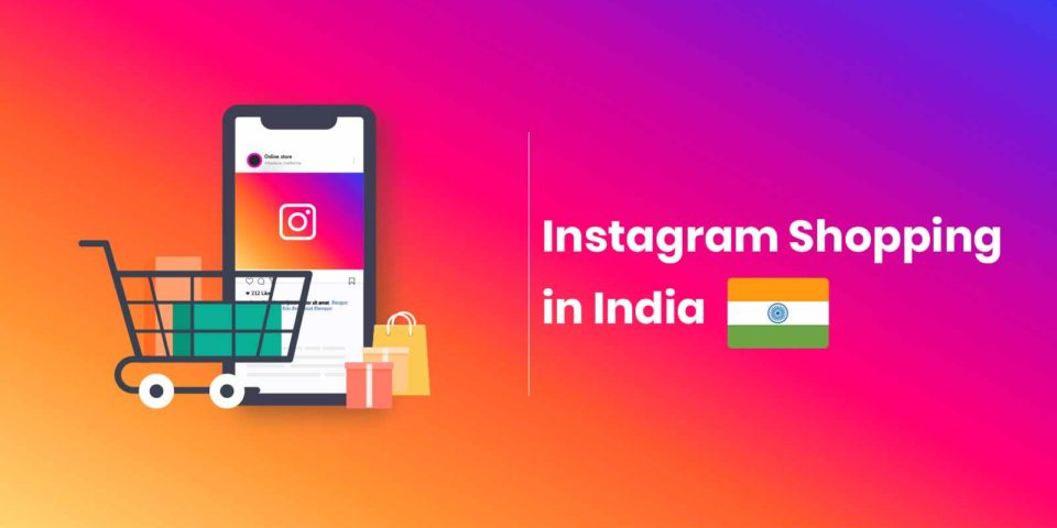 Instagram Shop in India – August 2020 – Everything you need to know